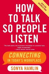 How to Talk So People Listen | Sonya Hamlin |