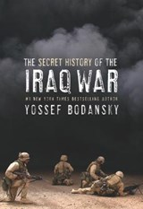 Secret History of the Iraq War | Yossef Bodansky |