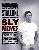 Sly Moves | Stallone, Sylvester ; Hochman, David |