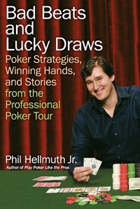 Bad Beats and Lucky Draws | Phil Hellmuth |