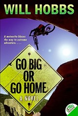 Go Big or Go Home | Will Hobbs |