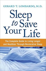 Sleep to Save Your Life | Gerard T. Lombardo |