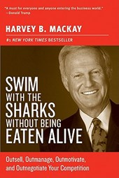 Swim with the Sharks Without Being Eaten Alive | Harvey B. MacKay |