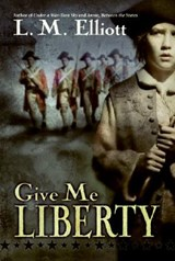 Give Me Liberty | Laura Malone Elliott |