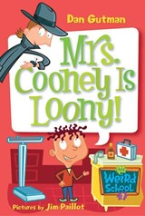 Mrs. Cooney Is Loony! | Dan Gutman |