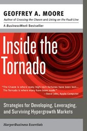 Inside the Tornado | Geoffrey A. Moore |