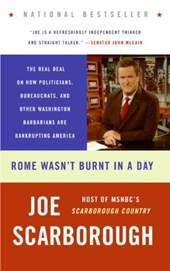 Rome Wasn't Burnt in a Day | Joe Scarborough |