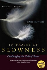 In Praise Of Slowness | Carl Honoré |
