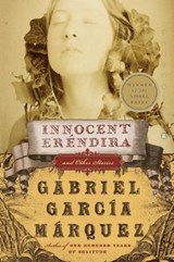 Innocent Erendira and Other Stories | Gabriel Garcia Marquez |