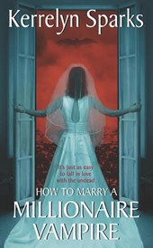 How To Marry A Millionaire Vampire | Kerrelyn Sparks |