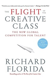 The Flight of the Creative Class | Richard Florida |