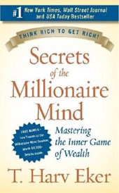 Secrets Of The Millionaire Mind | T. Harv Eker |