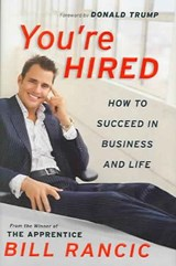 You're Hired | Rancic, Bill ; Paisner, Daniel |