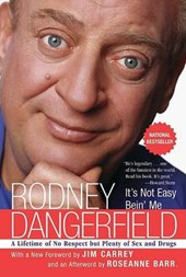 It's Not Easy Bein' Me | Rodney Dangerfield |