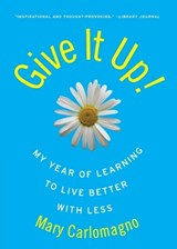 Give It Up! | Mary Carlomagno |