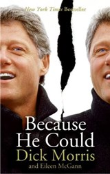 Because He Could | Dick Morris |