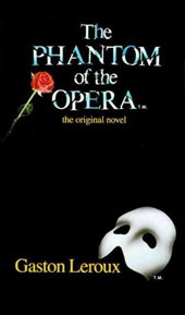 The Phantom of the Opera the Original Novel
