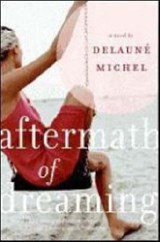 Aftermath of Dreaming | DeLaune Michel |
