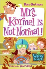 Mrs. Kormel Is Not Normal! | Dan Gutman |