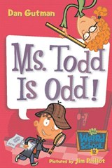 Ms. Todd Is Odd! | Dan Gutman |