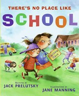 There's No Place Like School | Jack Prelutsky |