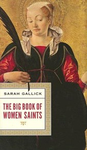 The Big Book of Women Saints | Sarah Gallick |