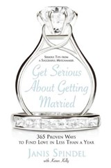 Get Serious about Getting Married | Janis Spindel |