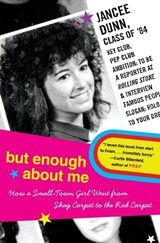 But Enough about Me | Jancee Dunn |