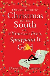 The Official Guide to Christmas in the South | David C. Barnette |