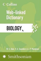 Collins Web-Linked Dictionary of Biology | Hale, W. G. ; Saunders, V. A. |