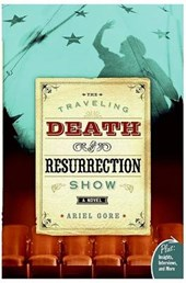 The Traveling Death and Resurrection Show | Ariel Gore |