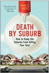 Death by Suburb | Dave L. Goetz |