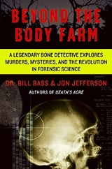 Beyond the Body Farm | Bill Bass |