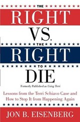 The Right Vs. the Right to Die | Jon Eisenberg |