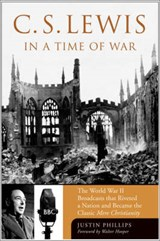 C. S. Lewis in a Time of War | Justin Phillips |