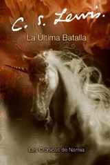 La ultima batalla / The Last Battle | Lewis, C. S. ; Gallart, Gemma |
