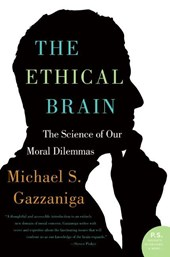 The Ethical Brain | Michael S. Gazzaniga |