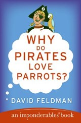 Why Do Pirates Love Parrots? | David Feldman |