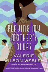 Playing My Mother's Blues | Valerie Wilson Wesley |