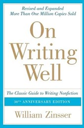 On writing well, 30th anniversary edition | William Knowlton Zinsser |