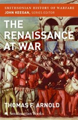 The Renaissance at War | Thomas F. Arnold |