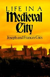 Life in a Medieval City | Joseph Gies |