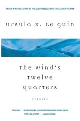 The Wind's Twelve Quarters | Ursula K. Le Guin |