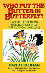 Who Put the Butter in Butterfly | David Feldman |