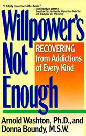 Willpower's Not Enough | Washton, Arnold M. ; Boundy, Donn |