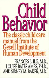 Child Behavior | Ilg, Frances L. ; Ames, Louise Bates ; Baker, Sidney |