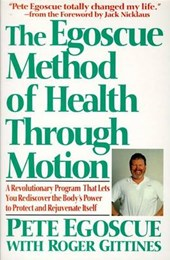 The Egoscue Method of Health Through Motion | Egoscue, Pete ; Gittines, Roger |