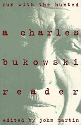 Run with the Hunted | Charles Bukowski |