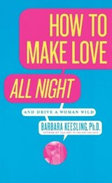 How to Make Love All Night | Barbara Keesling |