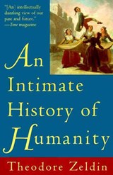An Intimate History of Humanity | Theodore Zeldin |